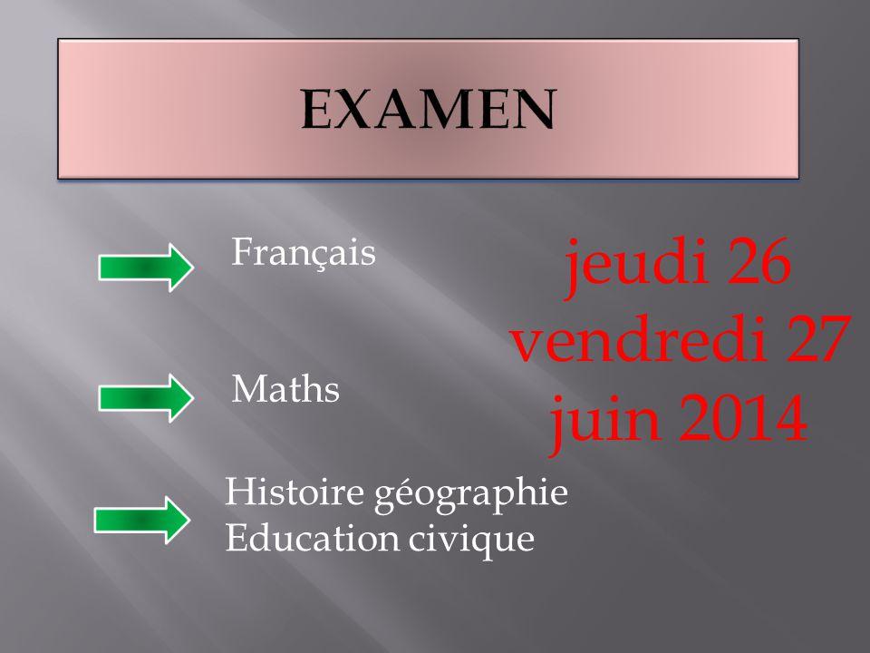 jeudi 26 vendredi 27 juin 2014 Examen Français Maths