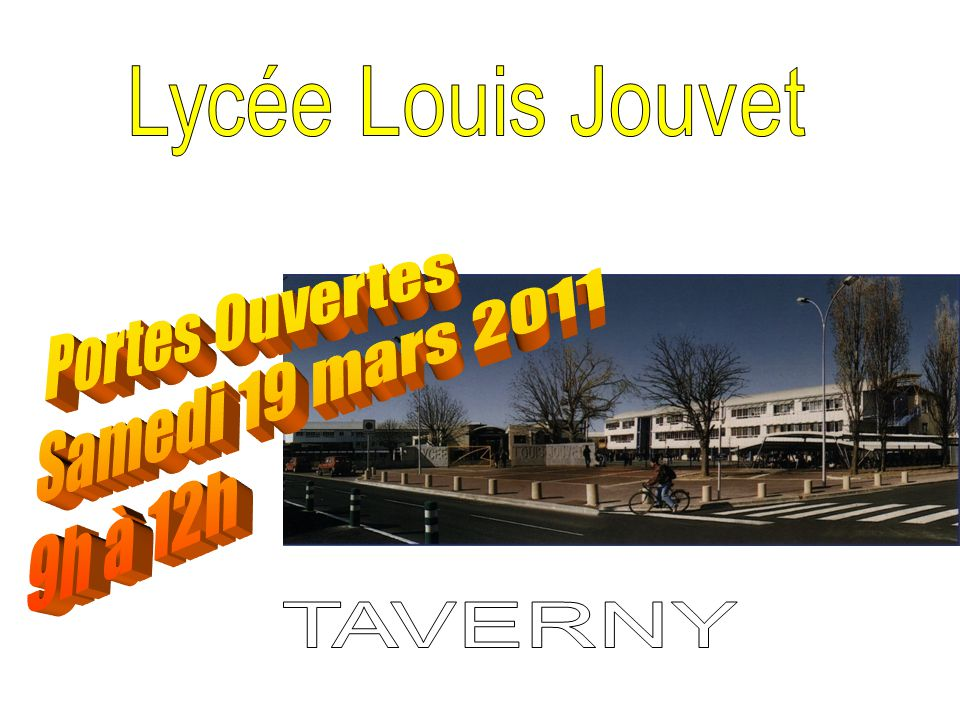 Portes Ouvertes Samedi 19 mars 2011 9h à 12h Lycée Louis Jouvet