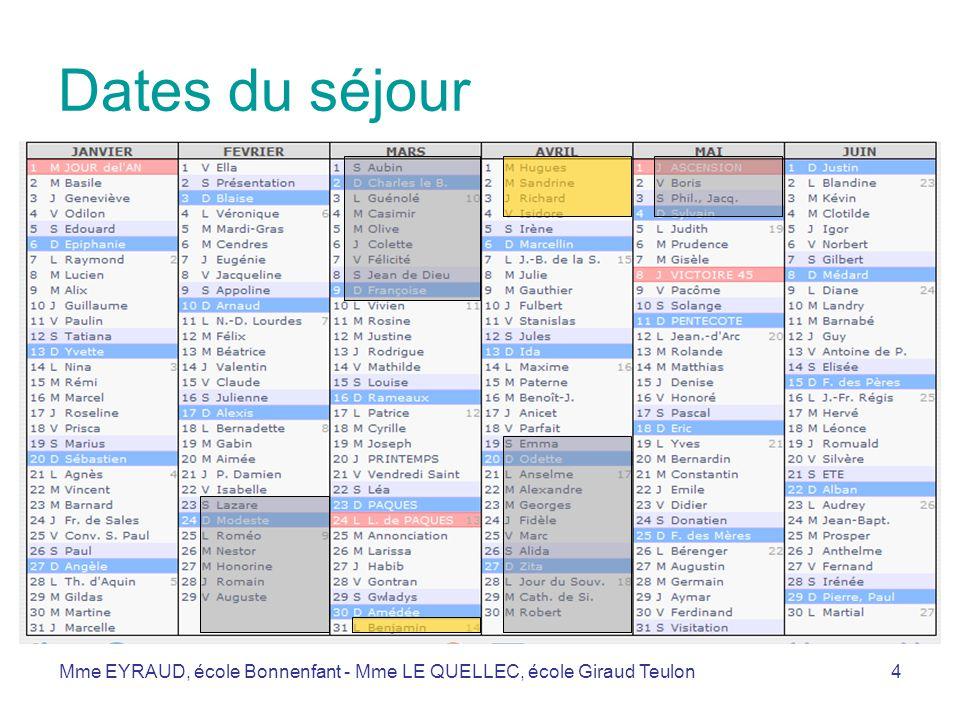 Dates du séjour Mme EYRAUD, école Bonnenfant - Mme LE QUELLEC, école Giraud Teulon