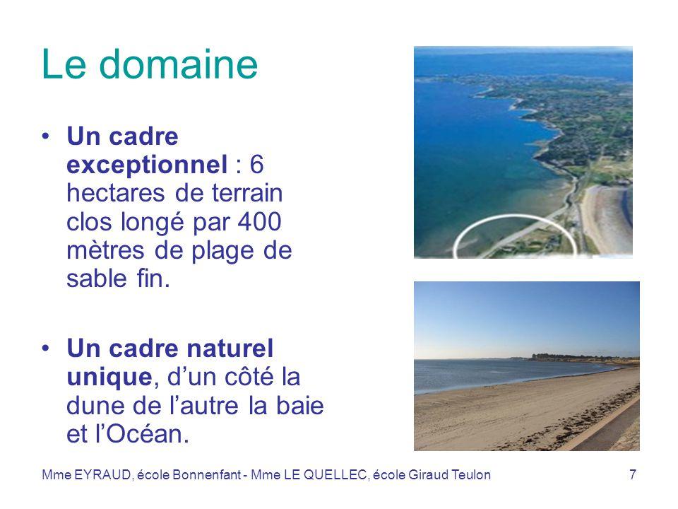 Le domaine Un cadre exceptionnel : 6 hectares de terrain clos longé par 400 mètres de plage de sable fin.