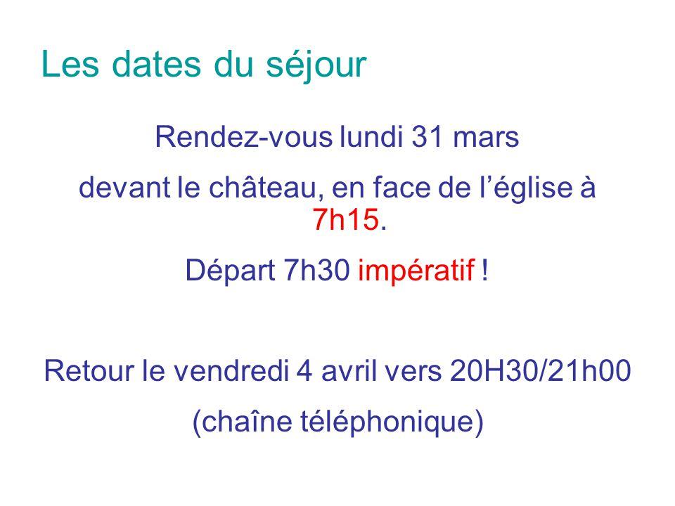 Les dates du séjour Rendez-vous lundi 31 mars