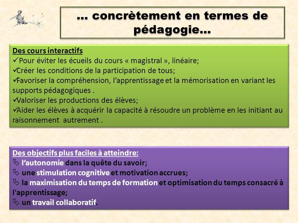 … concrètement en termes de pédagogie…