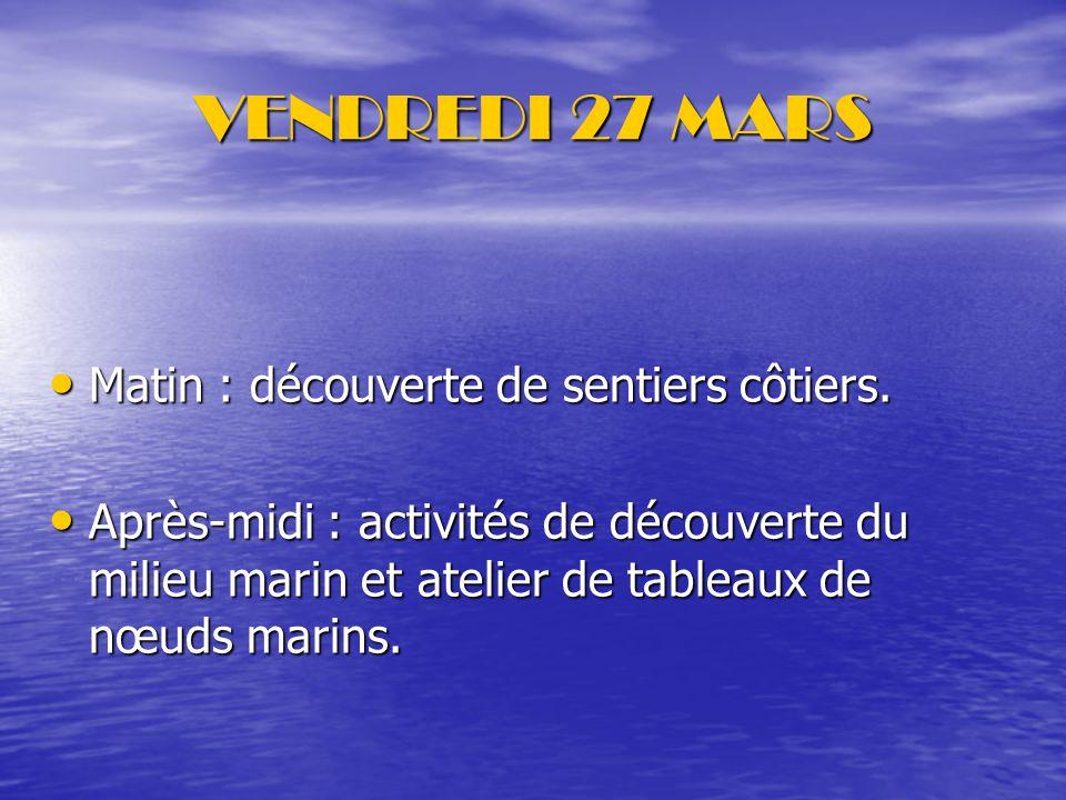 VENDREDI 27 MARS Matin : découverte de sentiers côtiers.
