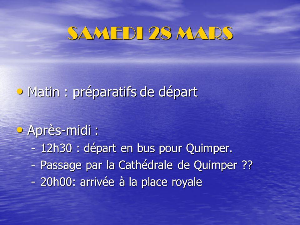 SAMEDI 28 MARS Matin : préparatifs de départ Après-midi :
