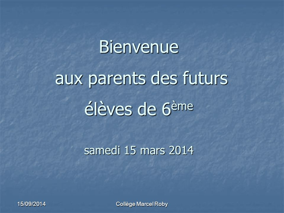 Bienvenue aux parents des futurs élèves de 6ème samedi 15 mars 2014