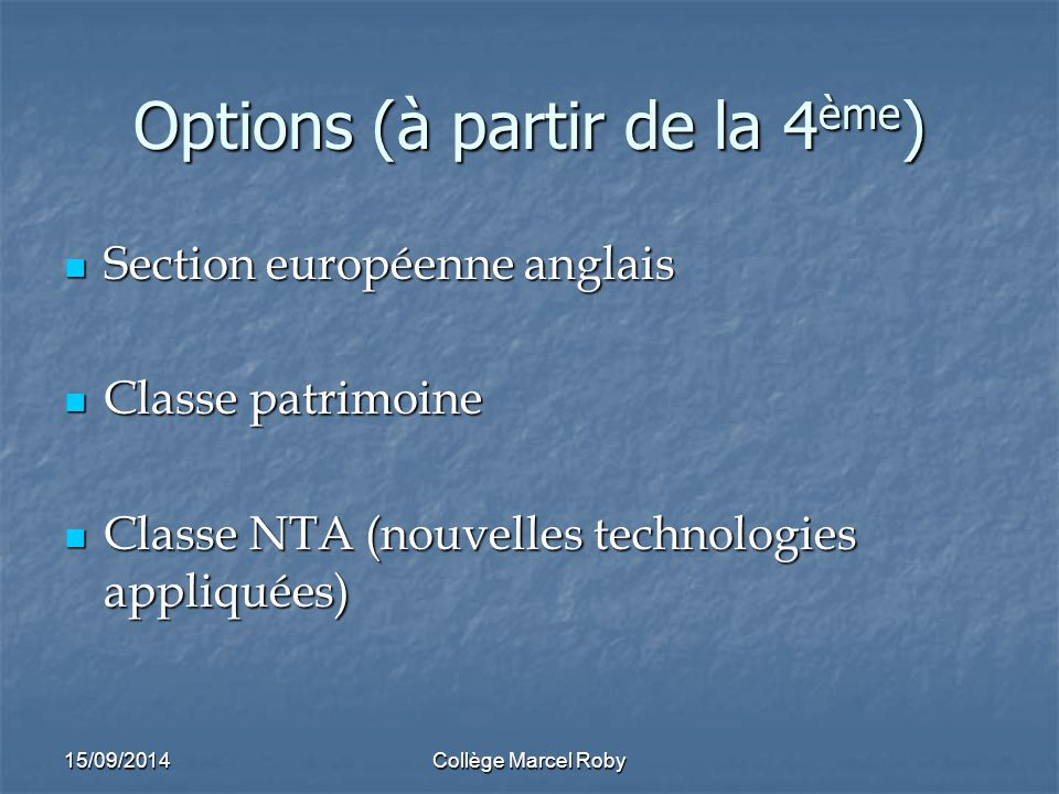 Options (à partir de la 4ème)