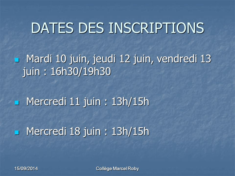 DATES DES INSCRIPTIONS