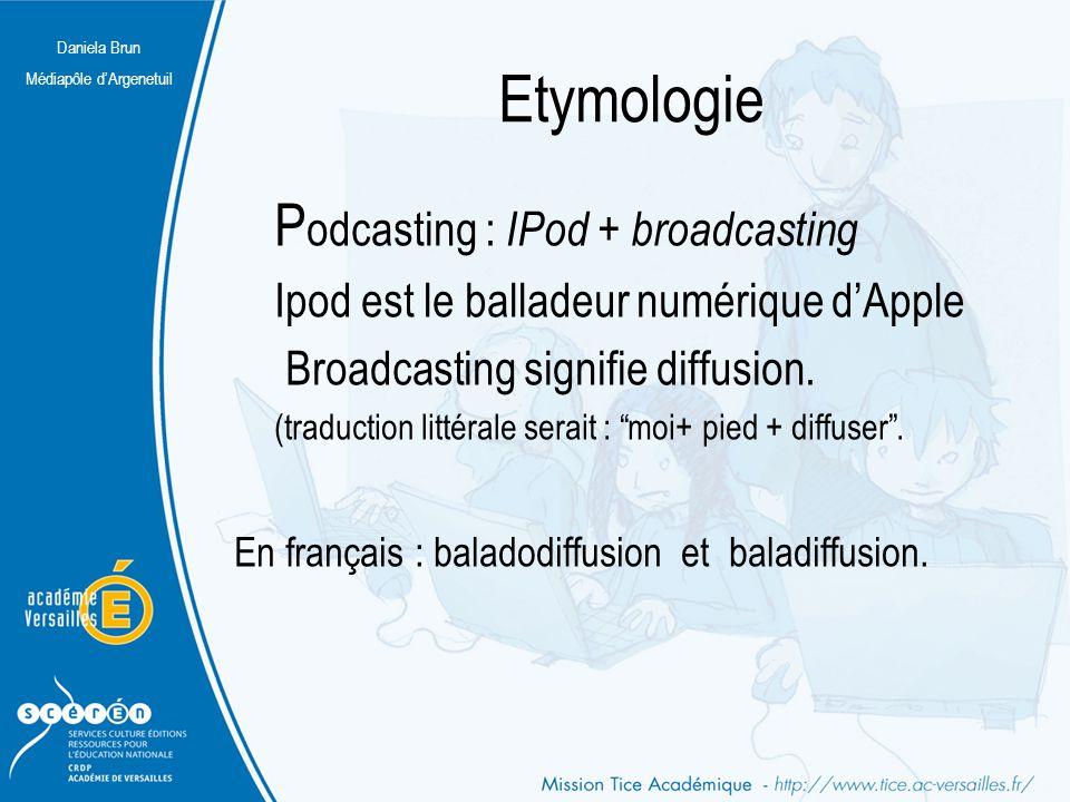 Etymologie Podcasting : IPod + broadcasting