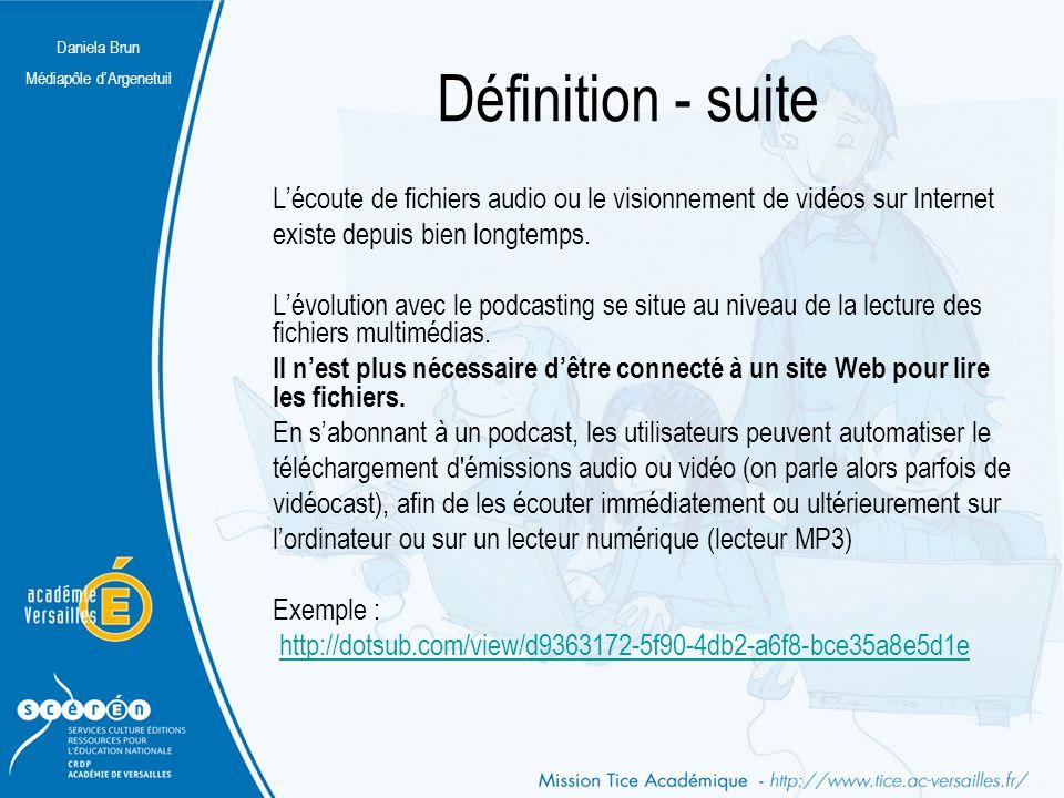 Définition - suite L'écoute de fichiers audio ou le visionnement de vidéos sur Internet. existe depuis bien longtemps.