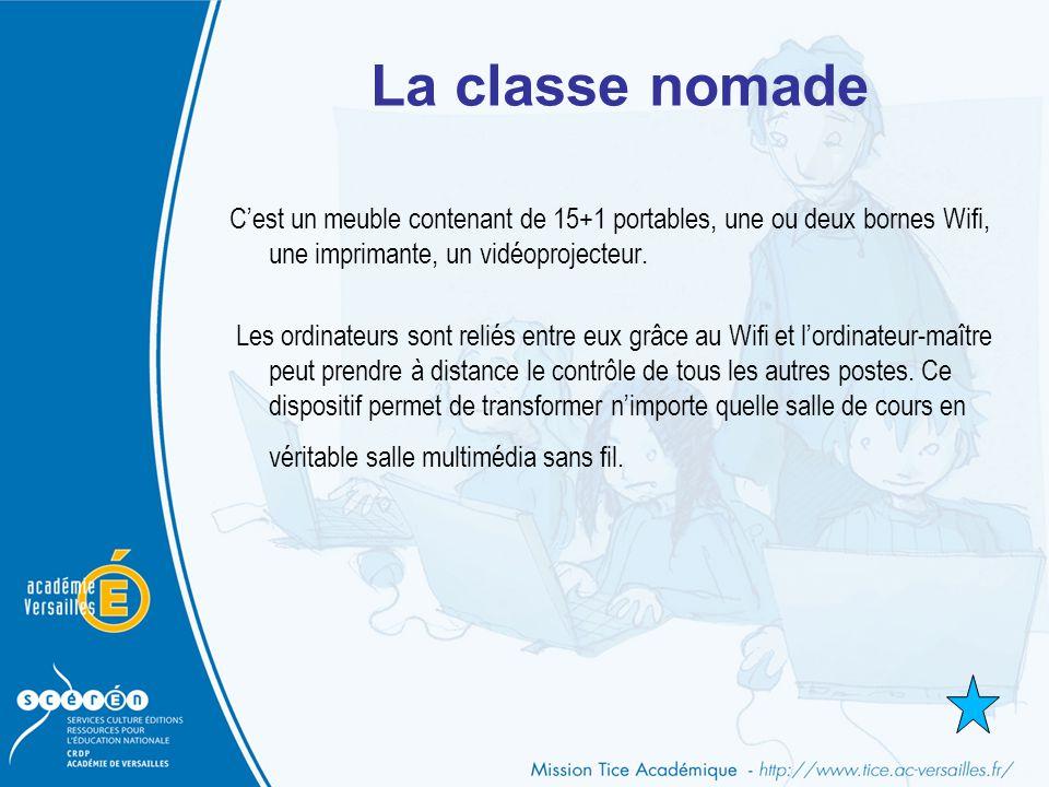 La classe nomade C'est un meuble contenant de 15+1 portables, une ou deux bornes Wifi, une imprimante, un vidéoprojecteur.