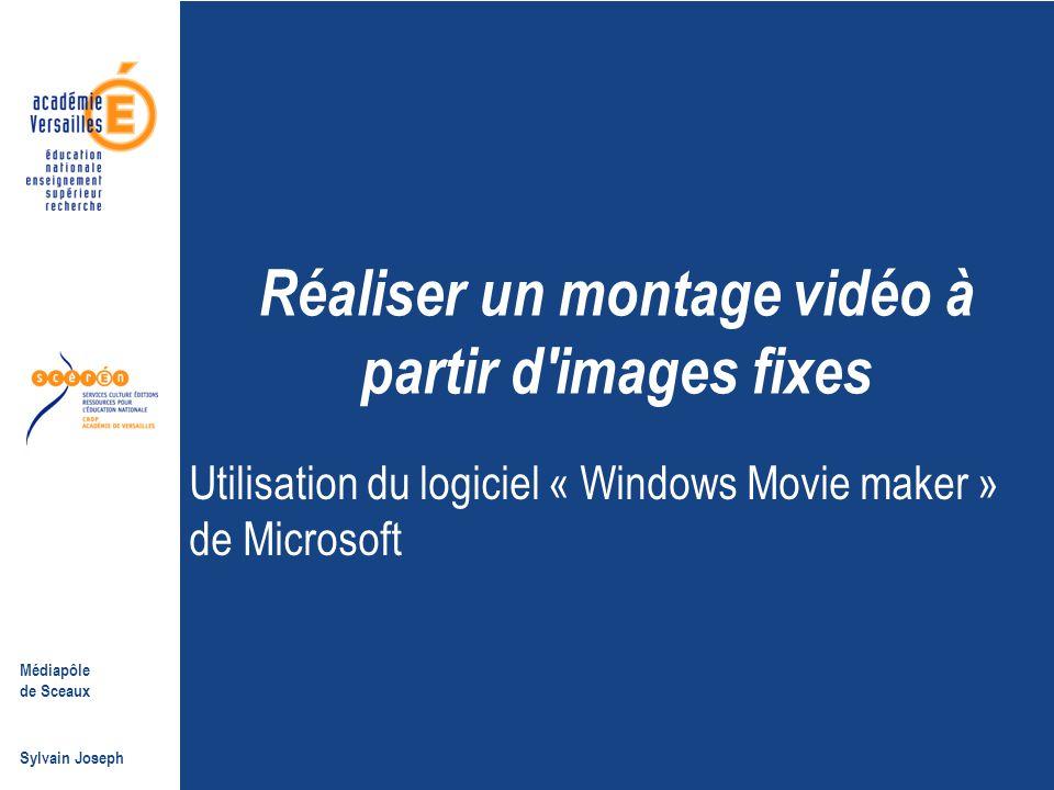 Réaliser un montage vidéo à partir d images fixes
