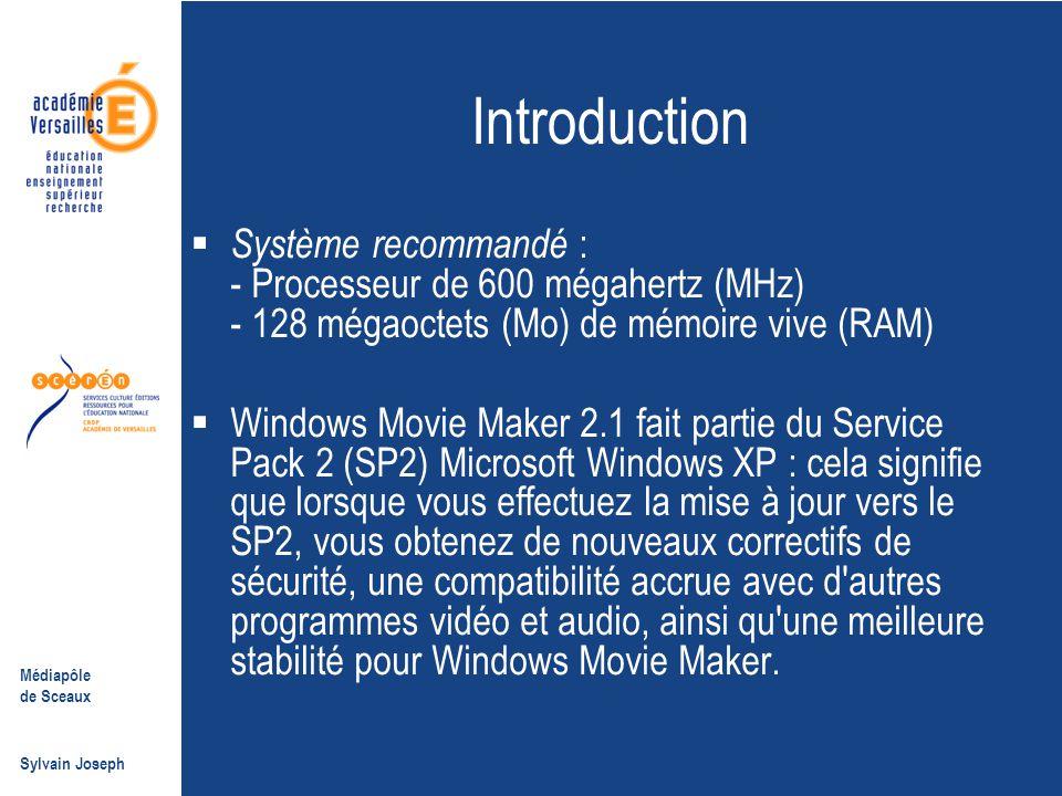 Introduction Système recommandé : - Processeur de 600 mégahertz (MHz) - 128 mégaoctets (Mo) de mémoire vive (RAM)