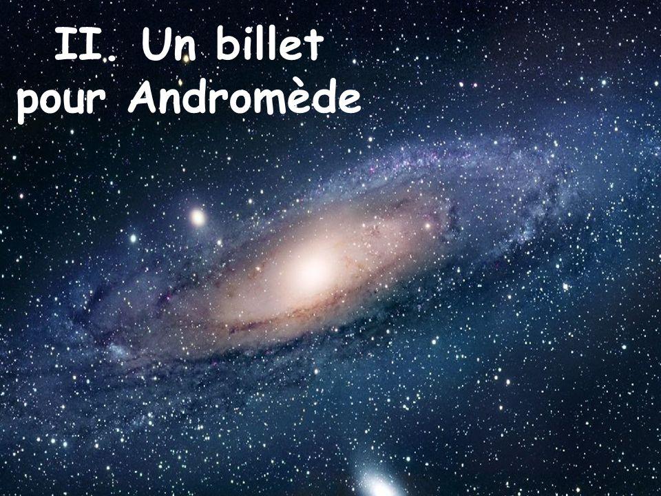 II. Un billet pour Andromède