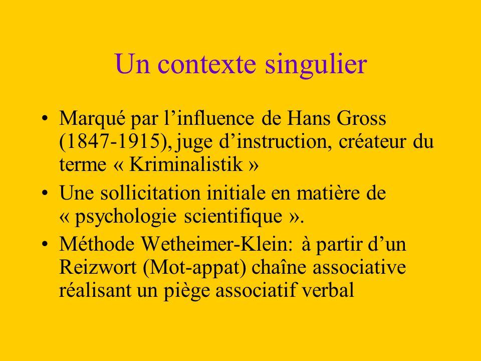 Un contexte singulier Marqué par l'influence de Hans Gross (1847-1915), juge d'instruction, créateur du terme « Kriminalistik »