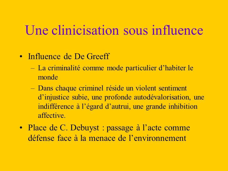 Une clinicisation sous influence