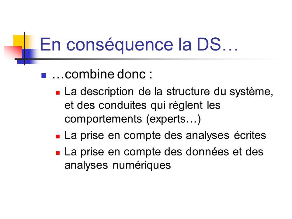 En conséquence la DS… …combine donc :