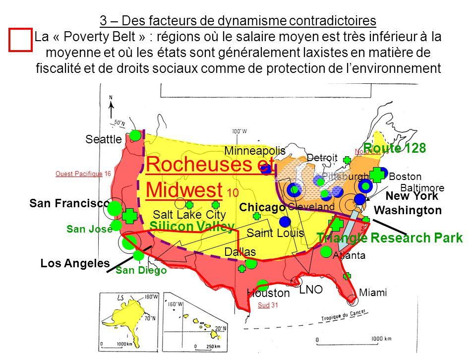3 – Des facteurs de dynamisme contradictoires La « Poverty Belt » : régions où le salaire moyen est très inférieur à la moyenne et où les états sont généralement laxistes en matière de fiscalité et de droits sociaux comme de protection de l'environnement