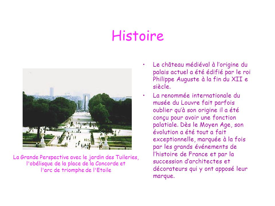 Histoire Le château médiéval à l'origine du palais actuel a été édifié par le roi Philippe Auguste à la fin du XII e siècle.