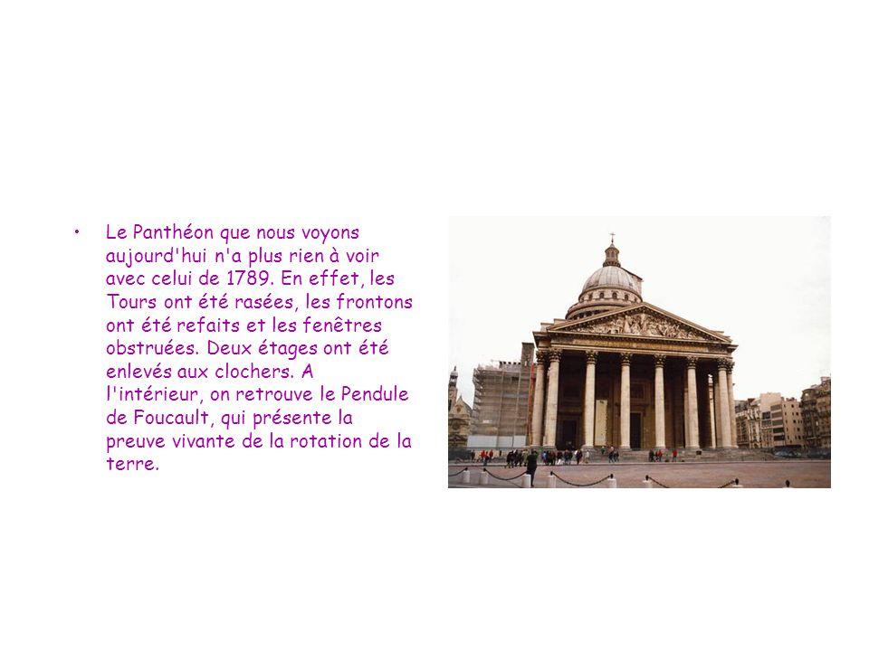 Le Panthéon que nous voyons aujourd hui n a plus rien à voir avec celui de 1789.