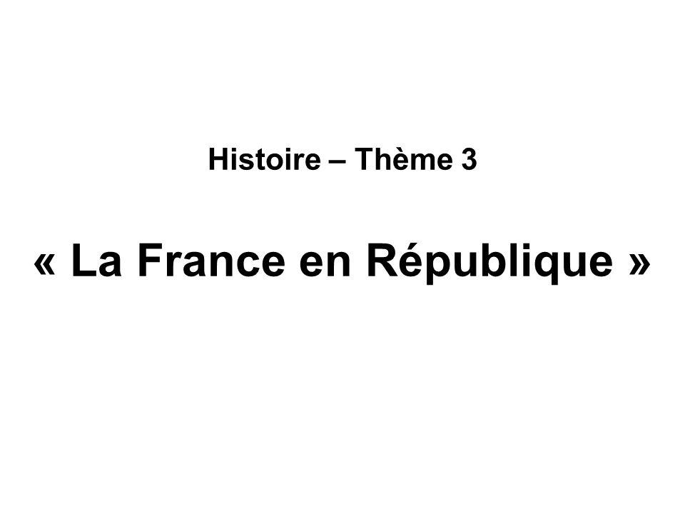 Histoire – Thème 3 « La France en République »