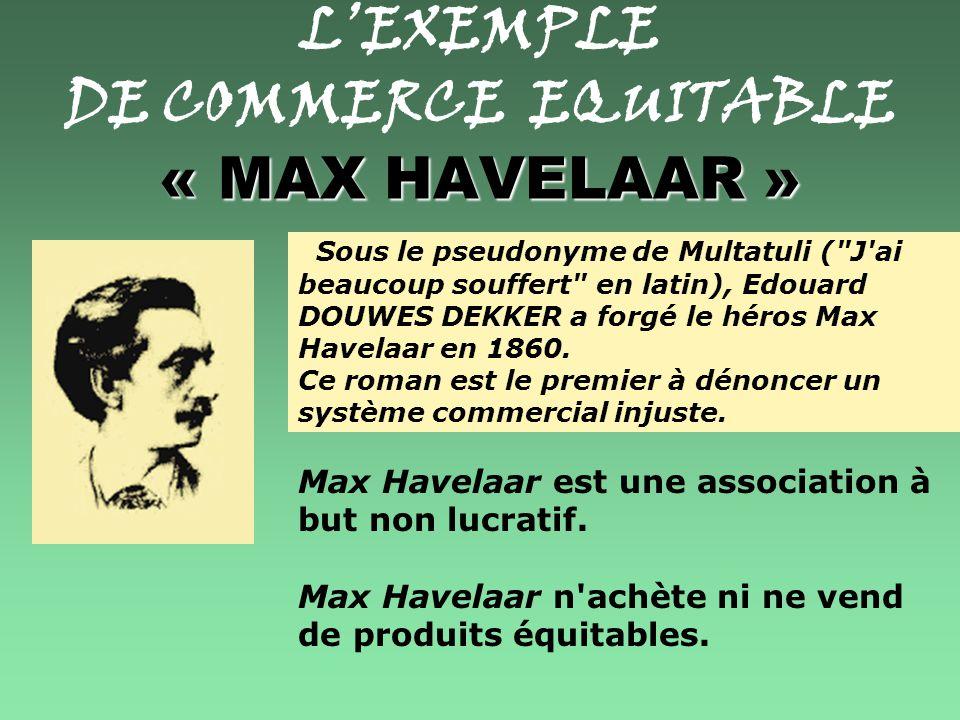 L'EXEMPLE DE COMMERCE EQUITABLE « MAX HAVELAAR »
