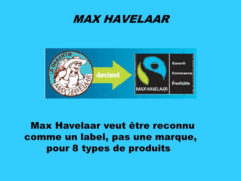 MAX HAVELAAR Max Havelaar veut être reconnu