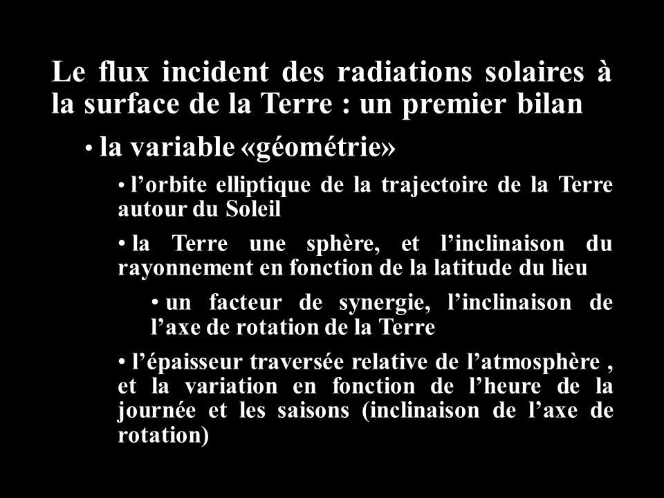Le flux incident des radiations solaires à la surface de la Terre : un premier bilan