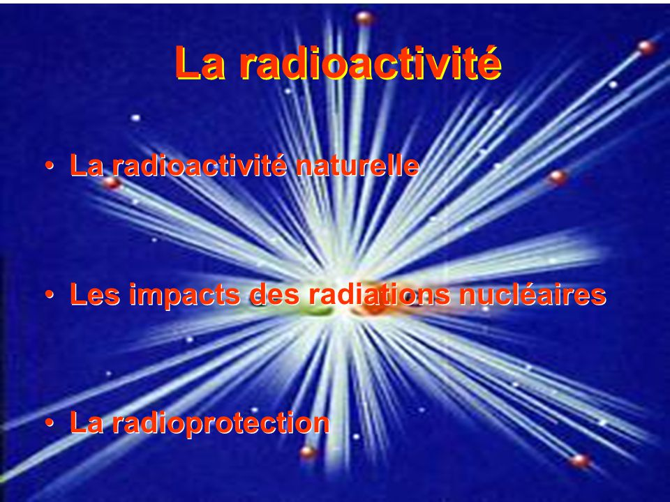 La radioactivité La radioactivité naturelle