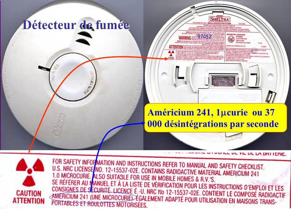 Détecteur de fumée Américium 241, 1curie ou 37 000 désintégrations par seconde