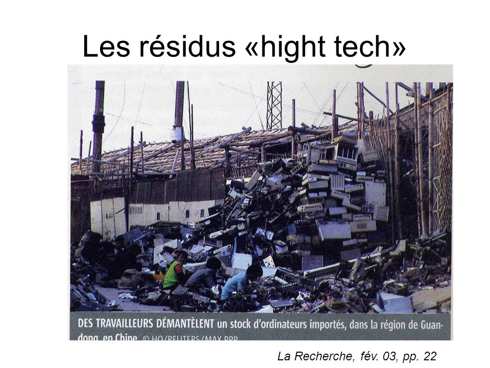 Les résidus «hight tech»