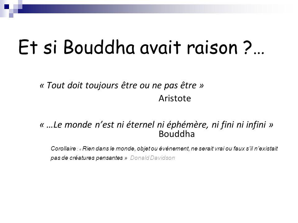 Et si Bouddha avait raison …