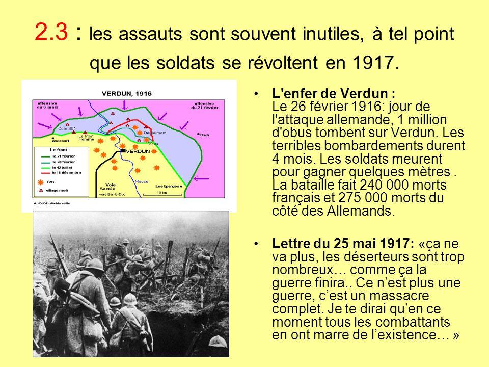 2.3 : les assauts sont souvent inutiles, à tel point que les soldats se révoltent en 1917.