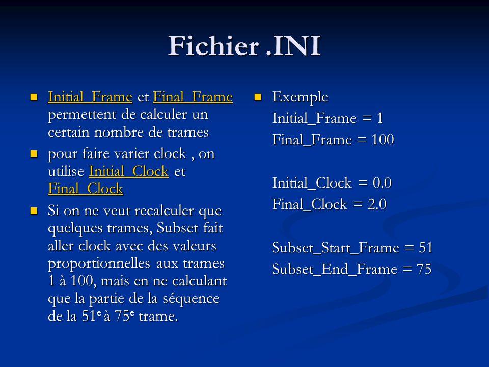 Fichier .INI Initial_Frame et Final_Frame permettent de calculer un certain nombre de trames.