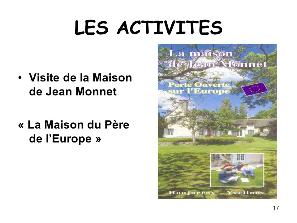 LES ACTIVITES Visite de la Maison de Jean Monnet