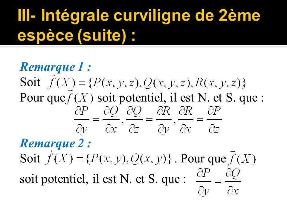 III- Intégrale curviligne de 2ème espèce (suite) :