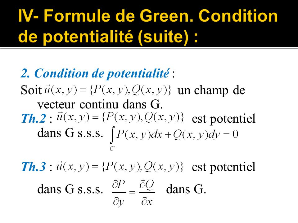 IV- Formule de Green. Condition de potentialité (suite) :
