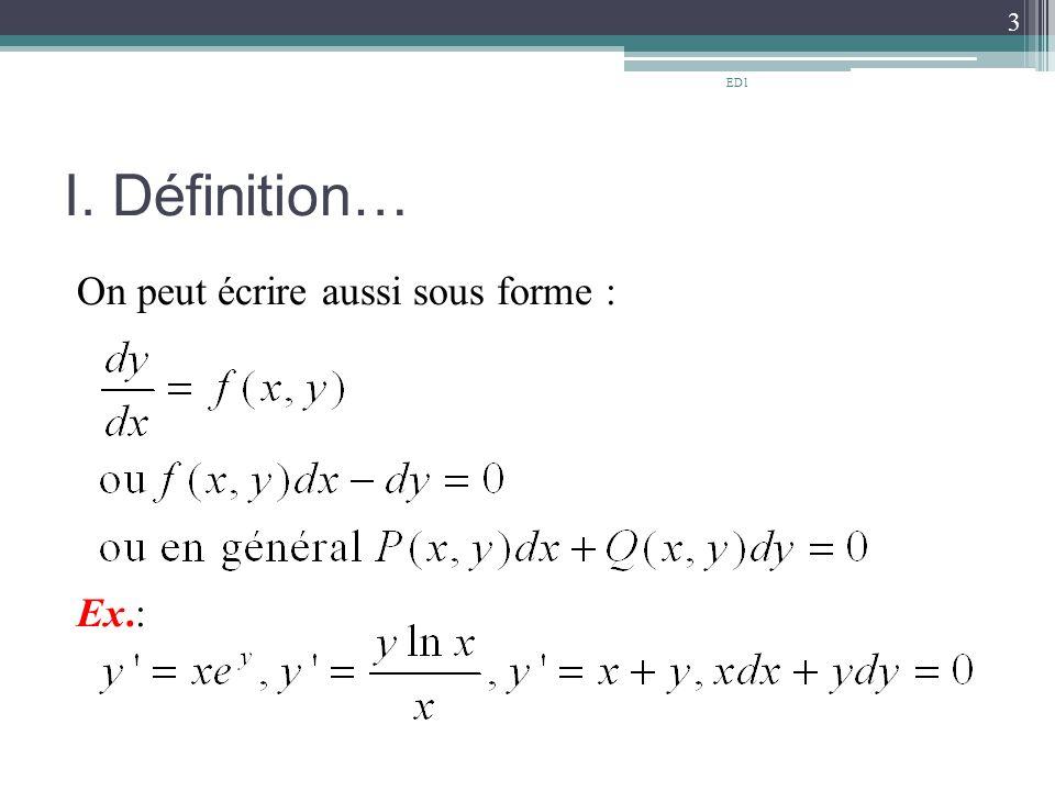 ED1 I. Définition… On peut écrire aussi sous forme : Ex.: