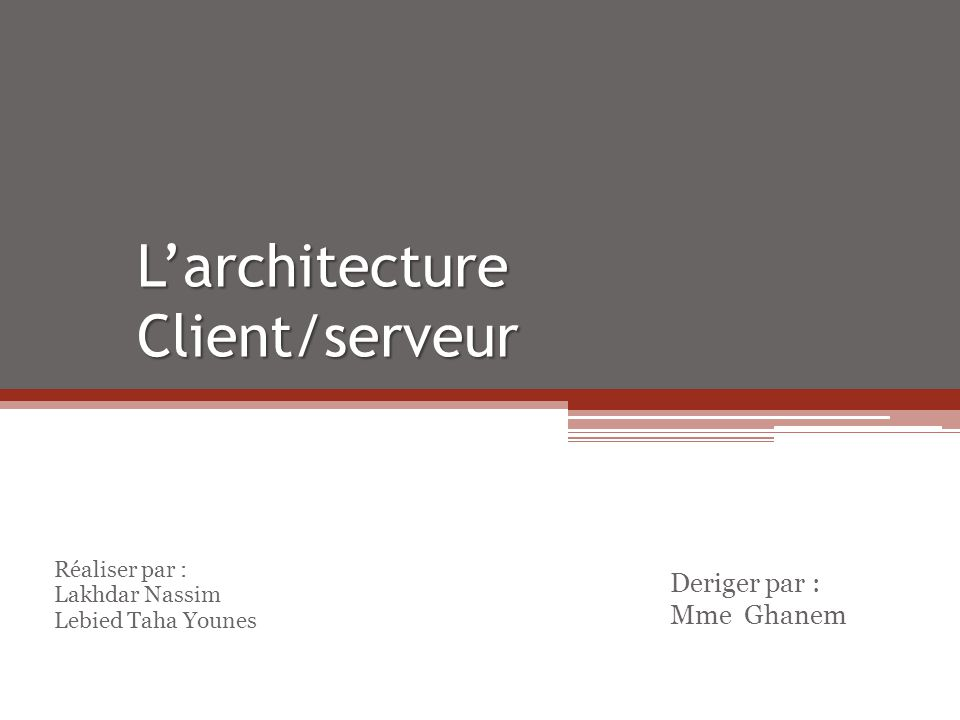 L'architecture Client/serveur