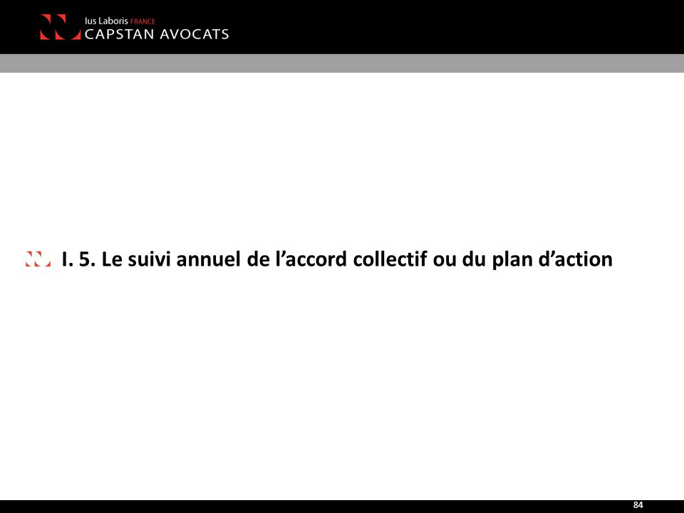 I. 5. Le suivi annuel de l'accord collectif ou du plan d'action