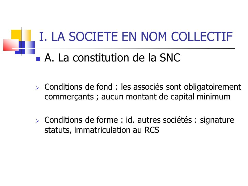 I. LA SOCIETE EN NOM COLLECTIF