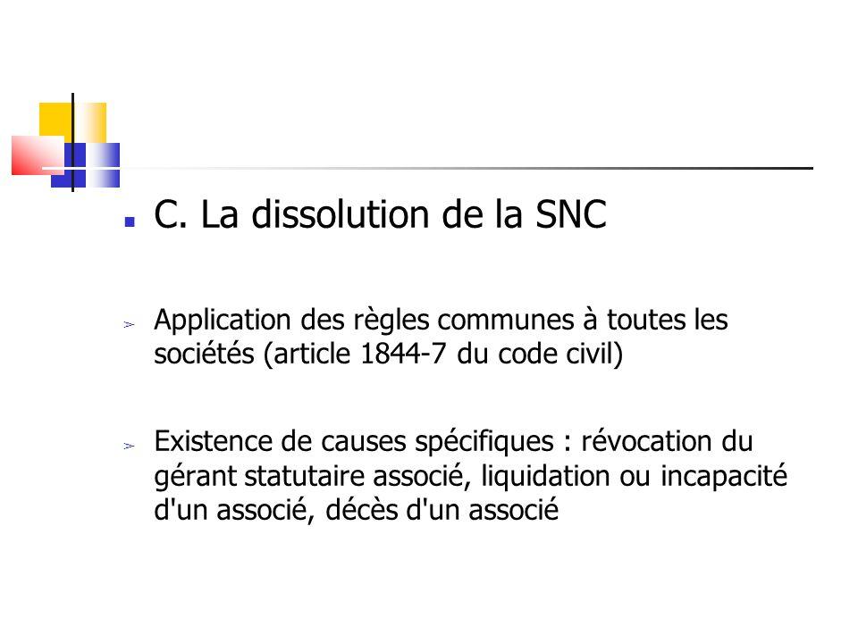 C. La dissolution de la SNC
