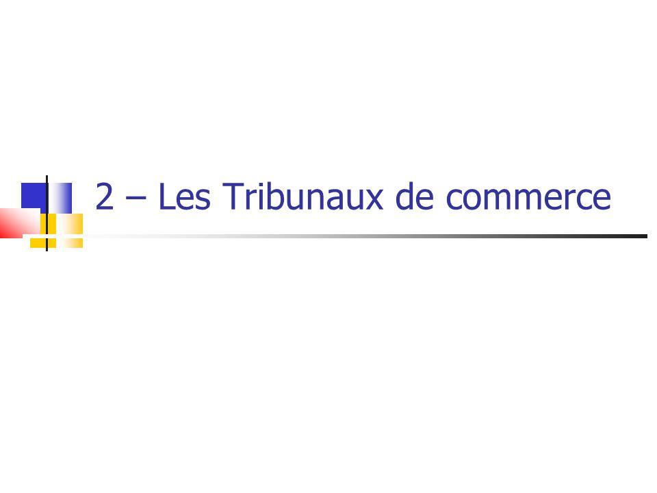 2 – Les Tribunaux de commerce
