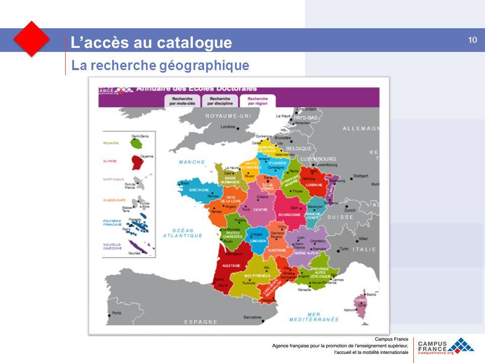 L'accès au catalogue 10 La recherche géographique