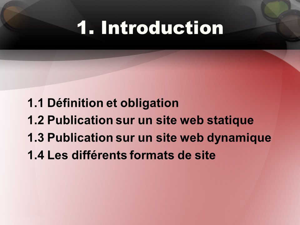1. Introduction 1.1 Définition et obligation