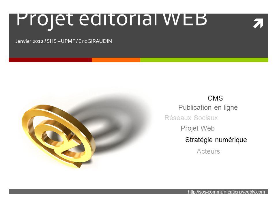 Projet éditorial WEB Janvier 2012 / SHS – UPMF / Eric GIRAUDIN