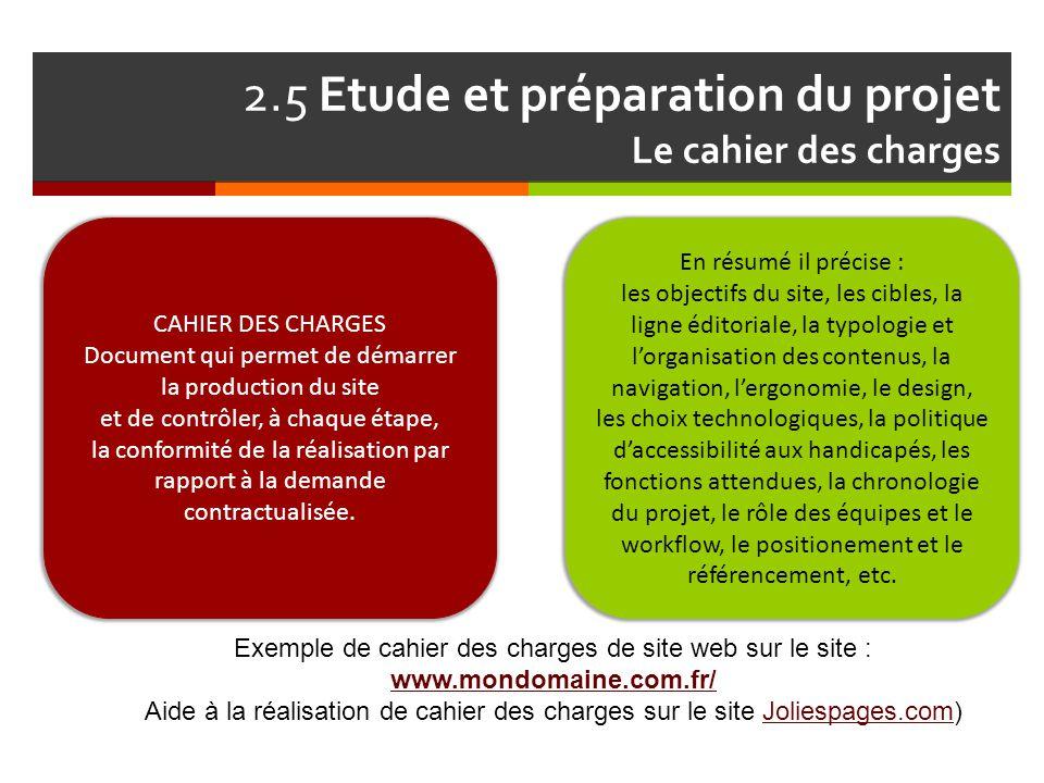 2.5 Etude et préparation du projet Le cahier des charges