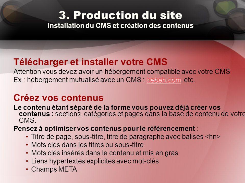 3. Production du site Installation du CMS et création des contenus