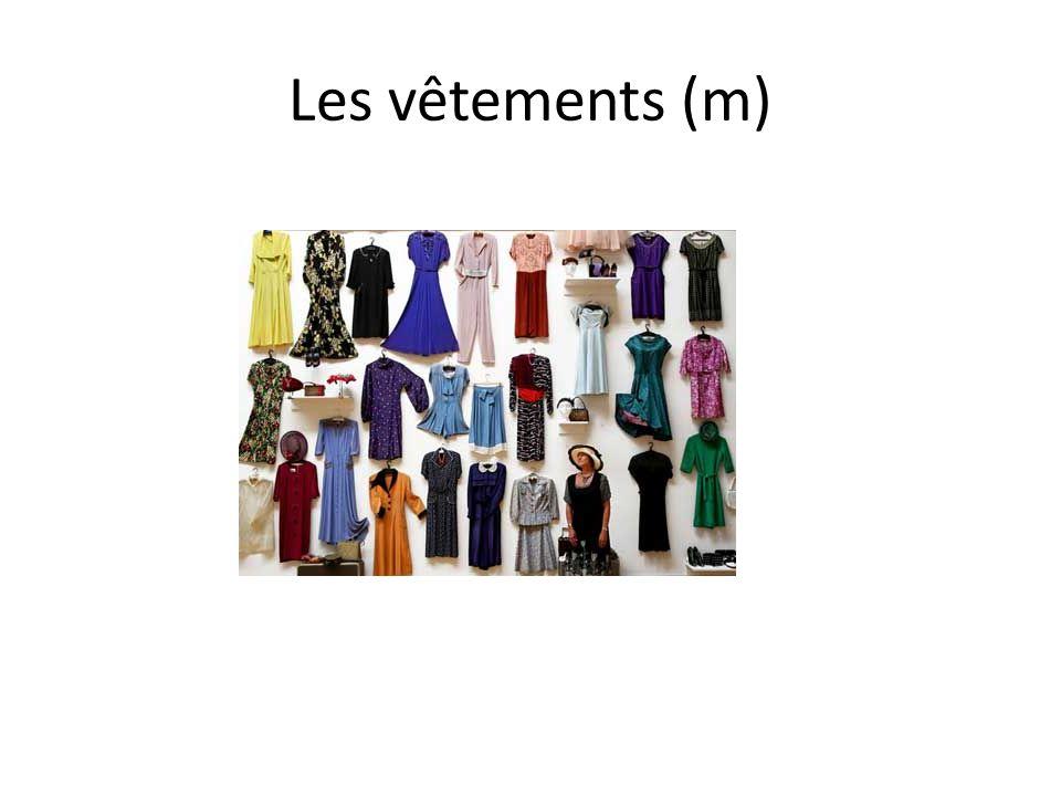 Les vêtements (m)