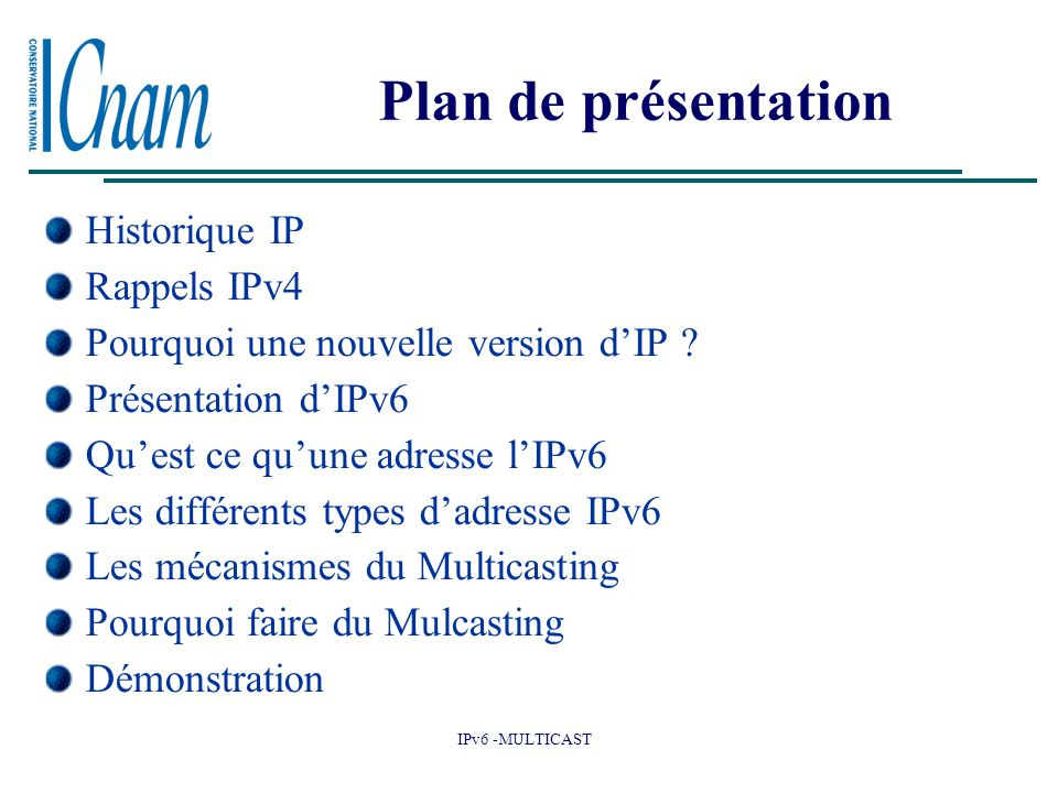 Plan de présentation Historique IP Rappels IPv4