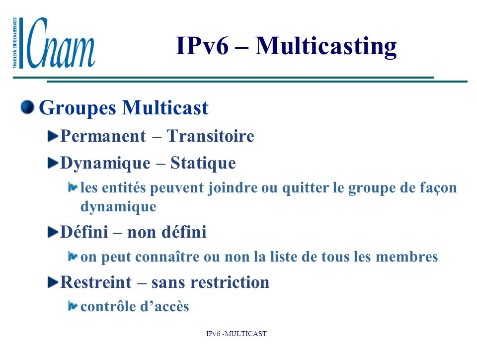 IPv6 – Multicasting Groupes Multicast Permanent – Transitoire
